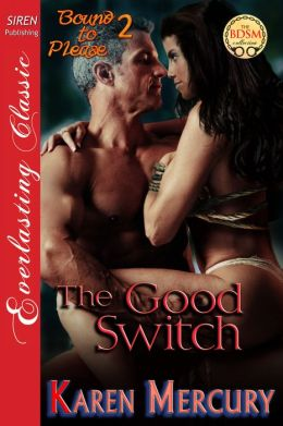 The Good Switch [Bound to Please 2] (Siren Publishing Everlasting Classic)