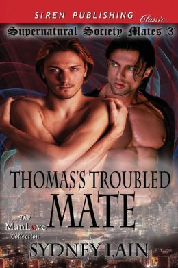 Thomas's Troubled Mate [Supernatural Society Mates 3] (Siren Publishing Classic Manlove)