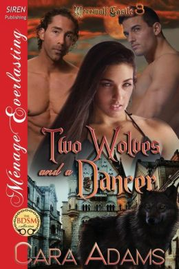 Two Wolves and a Dancer [Werewolf Castle 3] (Siren Publishing Menage Everlasting)