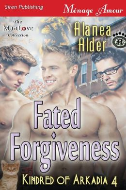 Fated Forgiveness [Kindred of Arkadia 4] (Siren Publishing Menage Amour ManLove)