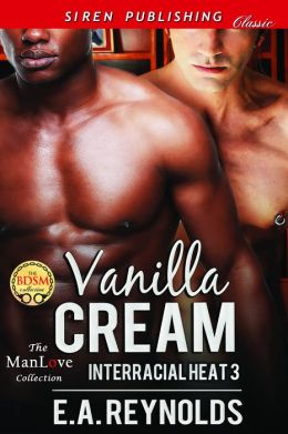 Vanilla Cream [Interracial Heat 3] (Siren Publishing Classic ManLove)