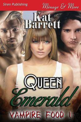 Queen Emerald [Vampire Food 1] (Siren Publishing Menage and More)