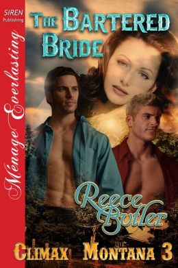 The Bartered Bride [Climax, Montana 3] (Siren Publishing Menage Everlasting)