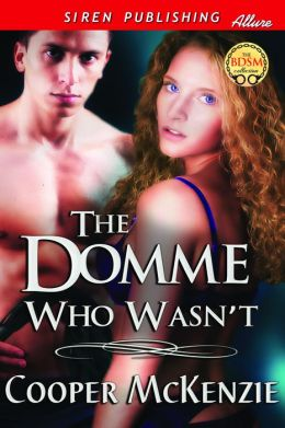 The Domme Who Wasn't [Club Esoteria 14] (Siren Publishing Allure)
