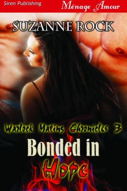 Bonded in Hope [Warlock Mating Chronicles 3] (Siren Publishing Menage Amour)