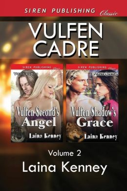 Vulfen Cadre, Volume 2 [Vulfen's Second Angel: Vulfen Shadow's Grace] (Siren Publishing Classic)