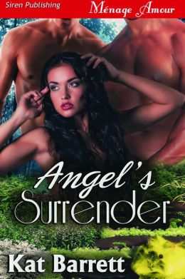 Angel's Surrender (Siren Publishing Menage Amour)