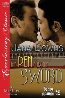The Pen and the Sword [Beast Games 2] (Siren Publishing Everlasting Classic Manlove)