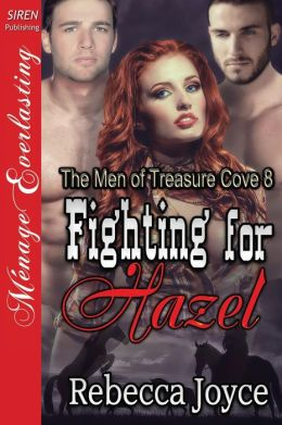 Fighting for Hazel [The Men of Treasure Cove 8] (Siren Publishing Menage Everlasting)