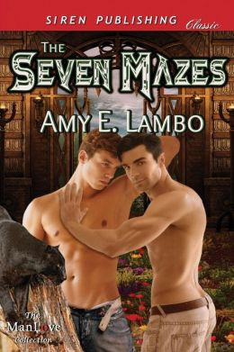 The Seven Mazes (Siren Publishing Classic Manlove)