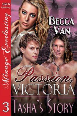 Passion, Victoria 3: Tasha's Story (Siren Publishing Menage Everlasting)
