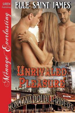 Unrivaled Pleasure [Montana Double Riders 4] (Siren Publishing Menage Everlasting)