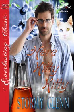 Here, Kitty Kitty (Siren Publishing Everlasting Classic ManLove)