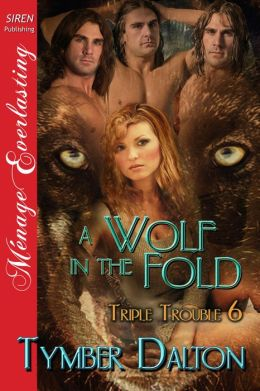 A Wolf in the Fold [Triple Trouble 6] (Siren Publishing Menage Everlasting)