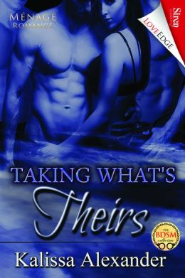 Taking What's Theirs (Siren Publishing LoveEdge)