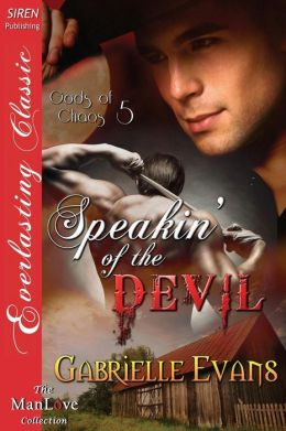 Speakin' of the Devil [Gods of Chaos 5] (Siren Publishing Everlasting Classic Manlove)