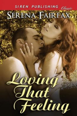 Loving That Feeling (Siren Publishing Classic)