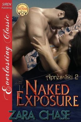 Naked Exposure [Apres-Ski 2] (Siren Publishing Everlasting Classic)