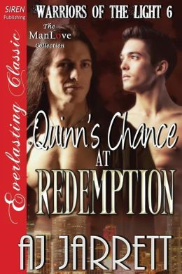 Quinn's Chance at Redemption [Warriors of the Light 6] (Siren Everlasting Classic Manlove)