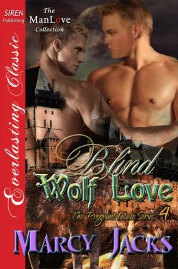 Blind Wolf Love [The Pregnant Mate Series 4] (Siren Publishing Everlasting Classic ManLove)