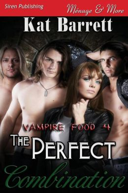 The Perfect Combination [Vampire Food 4] (Siren Publishing Menage and More)