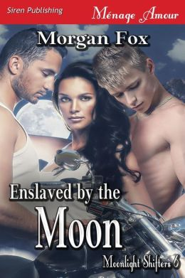 Enslaved by the Moon [Moonlight Shifters 6] (Siren Publishing Menage Amour)