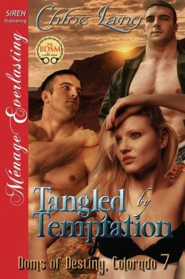 Tangled by Temptation [Doms of Destiny, Colorado 7] (Siren Publishing Menage Everlasting)