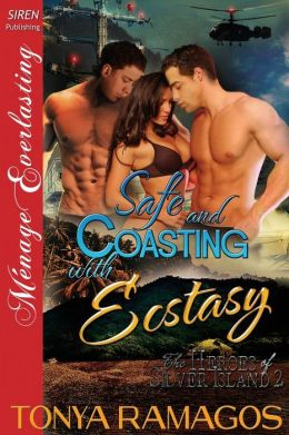 Safe and Coasting with Ecstasy [The Heroes of Silver Island 2] (Siren Publishing Menage Everlasting)