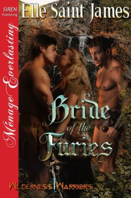 Bride of the Furies [Wilderness Warriors 1] (Siren Publishing Menage Everlasting)