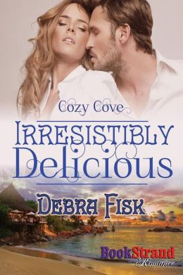 Irresistibly Delicious [Cozy Cove] (Bookstrand Publishing Romance)