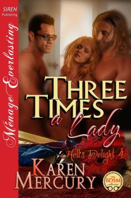 Three Times a Lady [Hell's Delight 4] (Siren Publishing Menage Everlasting)
