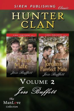 Hunter Clan, Volume 2 [His Silent Mate: Jordan's Purrfect Mate] (Siren Publishing Classic ManLove)