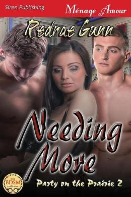 Needing More [Party on the Prairie 2] (Siren Publishing Menage Amour)