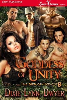 Goddess of Unity [The Men of Five-O #8] (Siren Publishing LoveXtreme Forever)