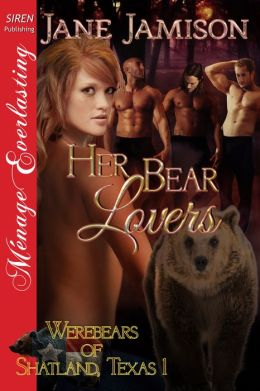 Her Bear Lovers [Werebears of Shatland, Texas 1] (Siren Publishing Menage Everlasting)