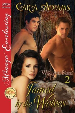 Tamed by the Wolves [Werewolf Brides 2] (Siren Publishing Menage Everlasting)