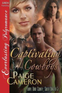 Captivating Cowboys [Triple Dare County, South Dakota 5] (Siren Publishing Everlasting Polyromance)