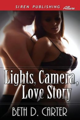 Lights, Camera, Love Story [Sequel to Once Upon a Love Story] (Siren Publishing Allure)