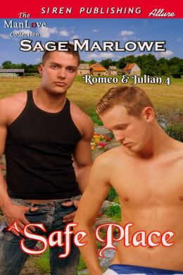 A Safe Place [Romeo & Julian 4] (Siren Publishing Allure ManLove)