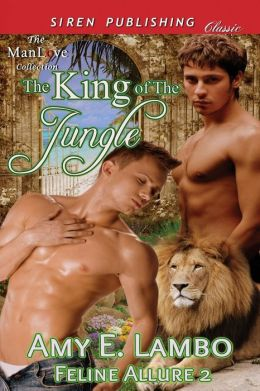 The King of the Jungle [Feline Allure 2] (Siren Publishing Classic Manlove)