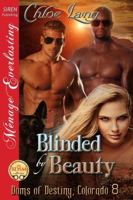 Blinded by Beauty [Doms of Destiny, Colorado 8] (Siren Publishing Menage Everlasting)