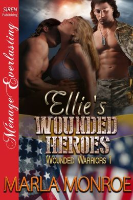 Ellie's Wounded Heroes [Wounded Warriors 1] (Siren Publishing Menage Everlasting)