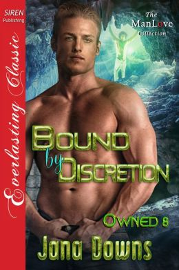 Bound by Discretion [Owned 8] (Siren Publishing Everlasting Classic ManLove)