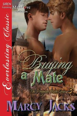 Buying a Mate [The Pregnant Mate Series 3] (Siren Publishing Everlasting Classic Manlove)