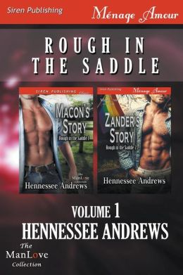 Rough in the Saddle, Volume 1 [Macon's Story: Zander's Story] (Siren Publishing Menage Amour Manlove)