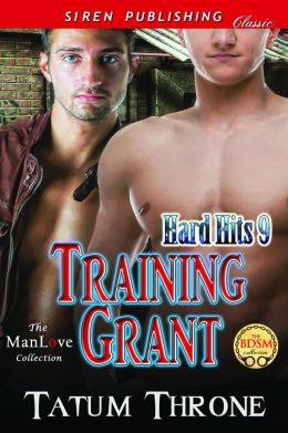 Training Grant [Hard Hits 9] (Siren Publishing Classic ManLove)