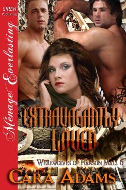 Extravagantly Loved [Werewolves of Hanson Mall 6] (Siren Publishing Menage Everlasting)