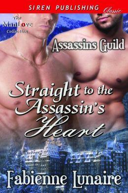 Straight to the Assassin's Heart [Assassins Guild] (Siren Publishing Classic ManLove)