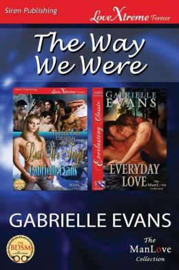 The Way We Were [Lest We Forget: Everyday Love] (Siren Publishing Lovextreme Forever Manlove)