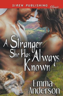 A Stranger She Has Always Known (Siren Publishing Classic)
